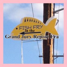 Fish Fry Reviews Grand Jury Report