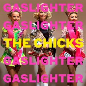 The Chicks Gaslighter giveaway